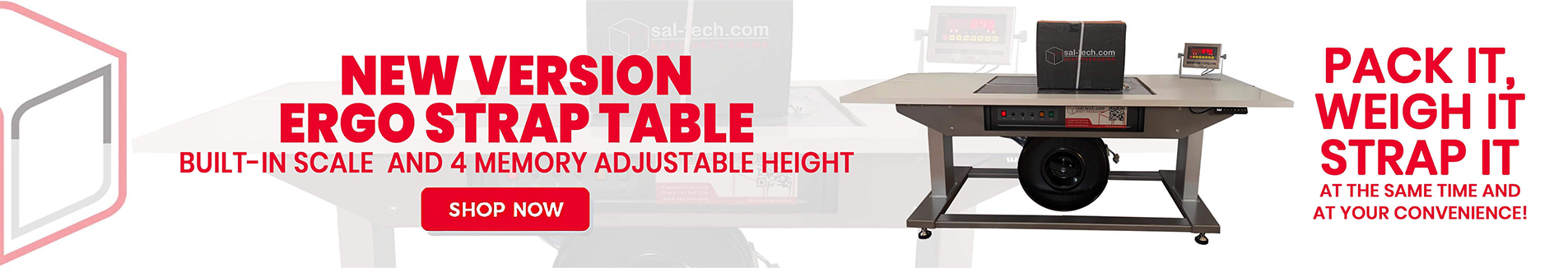 Ergo Strap Table - Pack into the carton, scale and close with strap. All in one motion - And always with the correct table height giving less back pain and happy employees